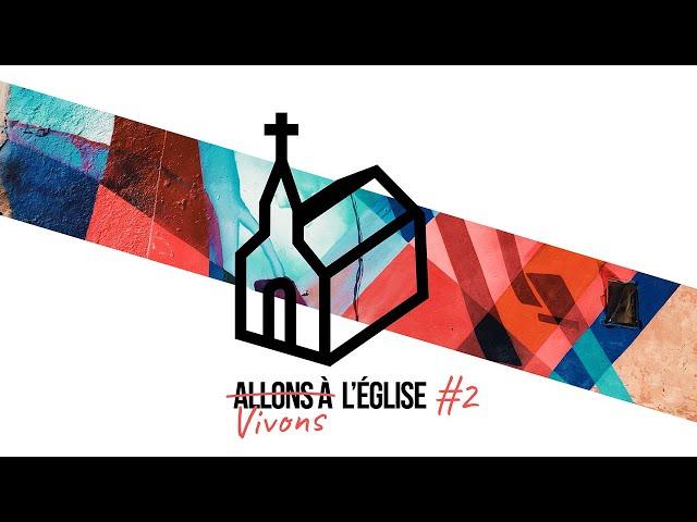 Vivons l'Église #2 | Église Comme à la Maison