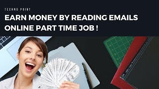 Earn money by reading email | 10$ per day online job (techno point)