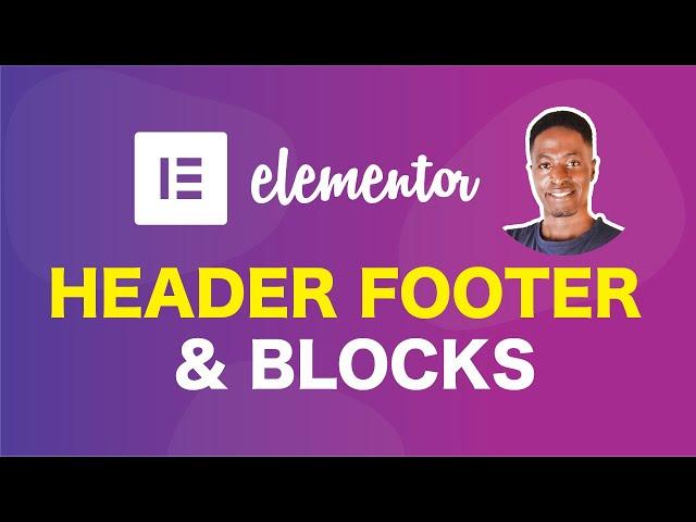 Free Elementor Header, Footer and Blocks  (Make Headers, Footers and Custom Blocks in Elementor)