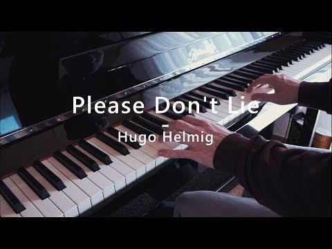 Please Don't Lie - Hugo Helmig - Piano Cover