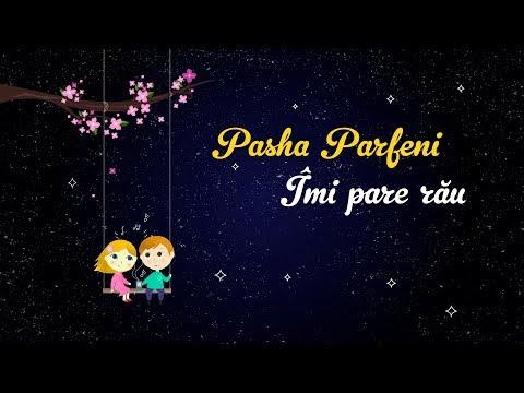 Pasha Parfeni - Imi pare rau (Lyrics Video)