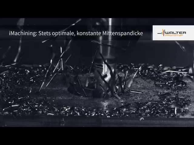 iMachining & Walter Tools: die perfekte Symbiose
