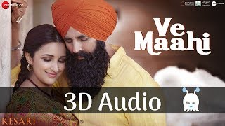 Ve Maahi - Arijit Singh | Asees Kaur | Kesari | 3D Audio | Surround Sound | Use Headphones 👾