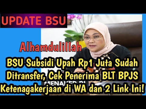 Download 🔴BSU Subsidi Upah Rp1 Juta Sudah Ditransfer, Cek Penerima BLT BPJS Ketenagakerjaan di WA dan 2 Link