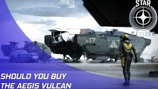 Star Citizen: Should you buy the Aegis Vulcan?