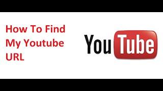 How To Find My Youtube URL   Custom Youtube URL