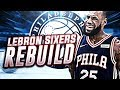 LEBRON JAMES SIGNS WITH THE 76ERS REBUILD! NBA 2K18