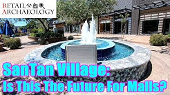 SanTan Village: Is This The Future For Malls? | Retail Archaeology