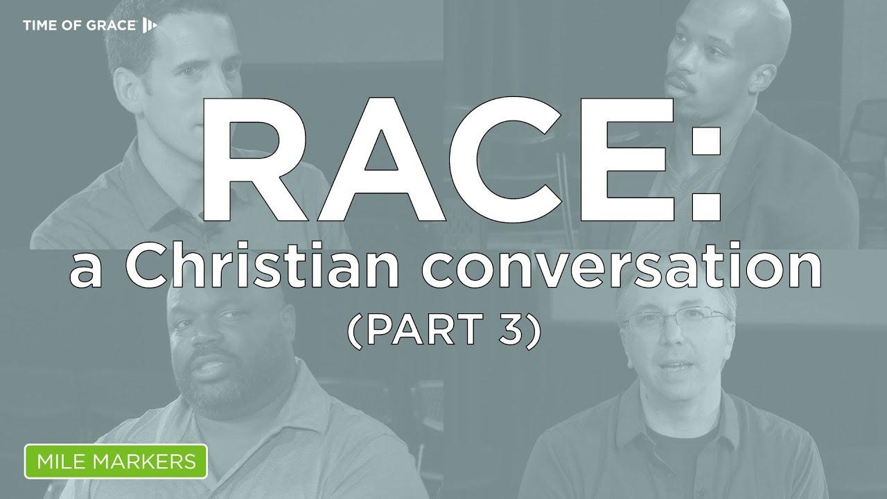 Race: A Christian Conversation (Part 3)