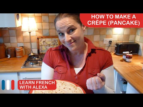 How To Make Crêpes - French Pancakes (Learn French With Alexa)
