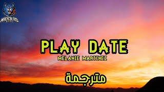 Play date - Melanie Martinez ( tiktok ) مترجمة