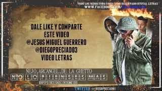 Ñejo Ft. Arcangel Y De La Ghetto - No Lo Pienses Mas (Official Remix) (Letra)