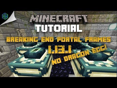 How To Break End Portal Frames In Minecraft 1.13.1
