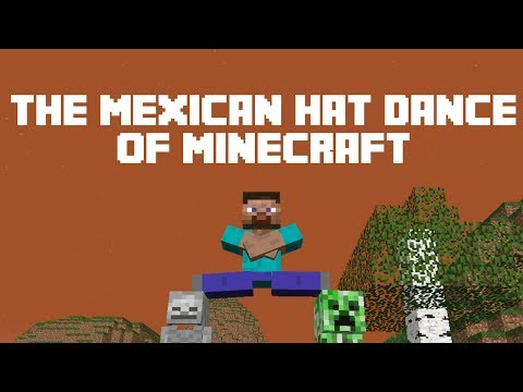 The Mexican Hat Dance of Minecraft