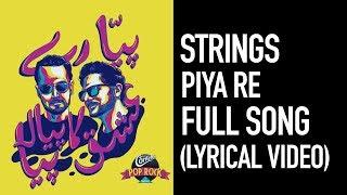 Piya Re (Official Lyrical Video) - Full Song - Strings - Cornetto Pop Rock 3
