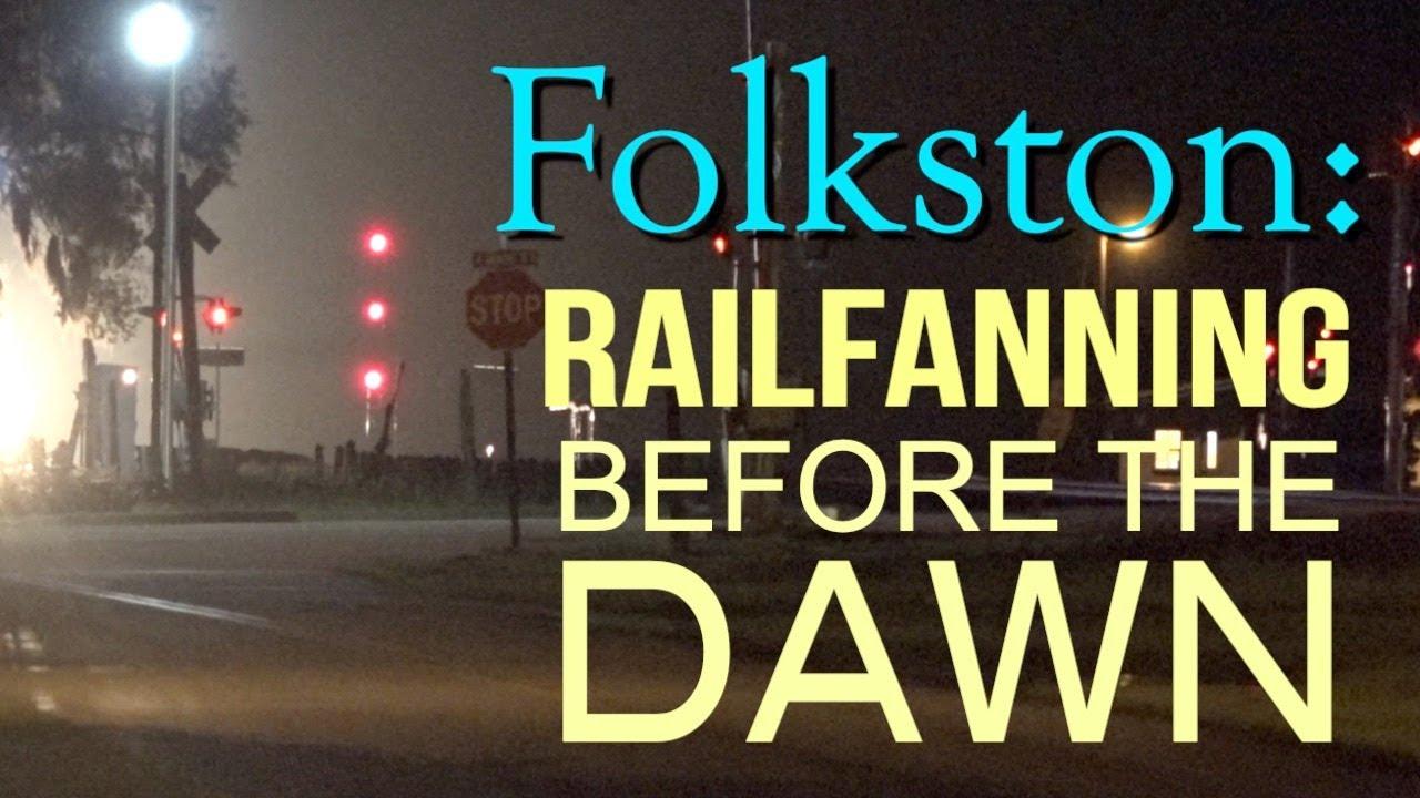 Folkston  - Railfanning Before The Dawn