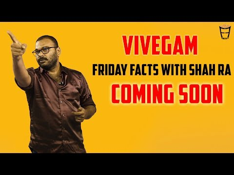Friday Facts with Shah Ra | Vivegam - Coming Soon !!! | Review on Reviewers