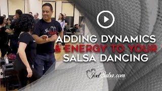 Adding Dynamics & Energy To Your Salsa Dancing