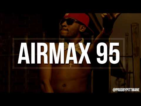 Airmax 95 (Bankroll Fresh, Young Jeezy Type Beat 2016) Prod  Pittmane