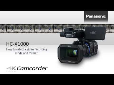 Panasonic HC-X1000 Camera How to selecting a recording mode and format.