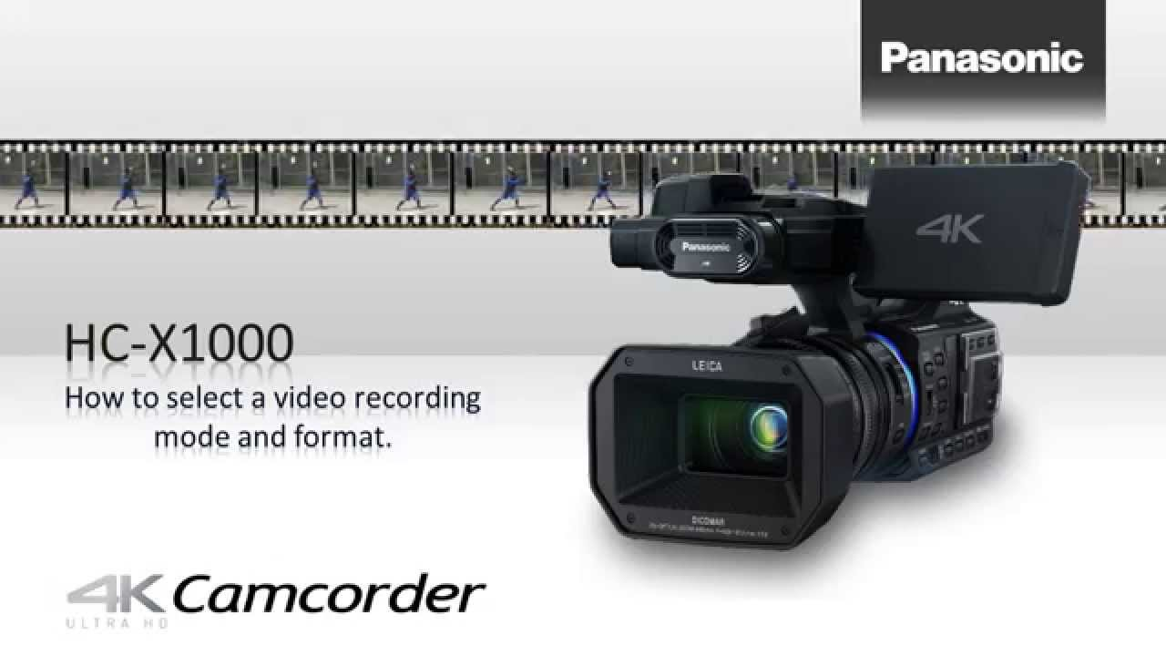 Panasonic HC-X1000 Camera How to selecting a recording mode and format