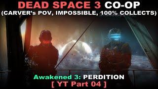 Dead Space 3 Awakened COOP 04 ( Carver's PoV, Impossible, All collects, No commentary ✔ ) смотреть онлайн в хорошем качестве бесплатно - VIDEOOO