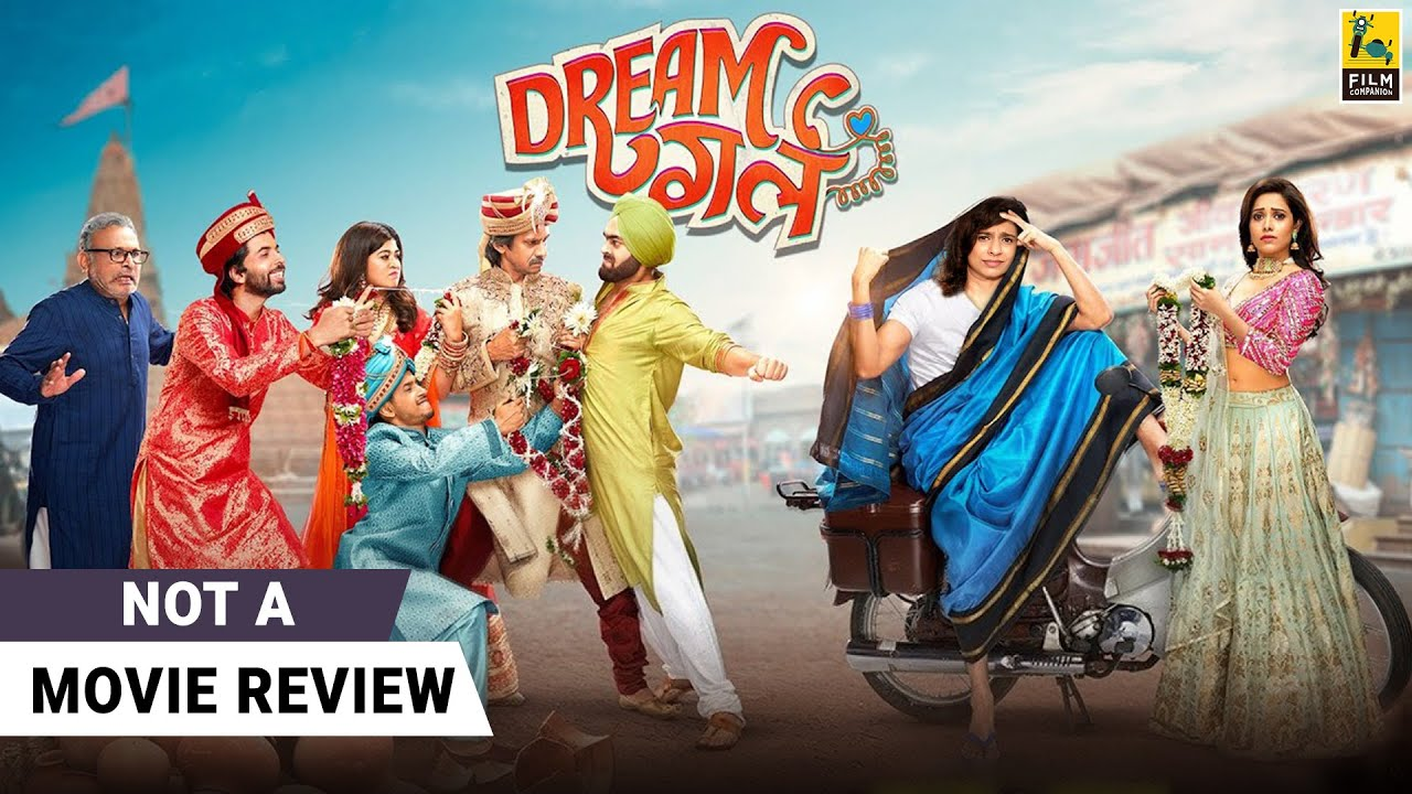 Dream Girl | Not A Movie Review | Ayushmann Khurrana | Nushrat Bharucha | Film Companion