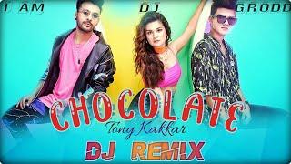 Gambar cover Tony Kakkar- Chocolate song | Dj Remix | Dirty Dutch Mix | Kudi tu chocolate hai | I am dj grodd