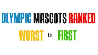 Olympic Mascots, Ranked Worst to First