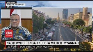 Nasib WNI di Tengah Kudeta Militer Myanmar