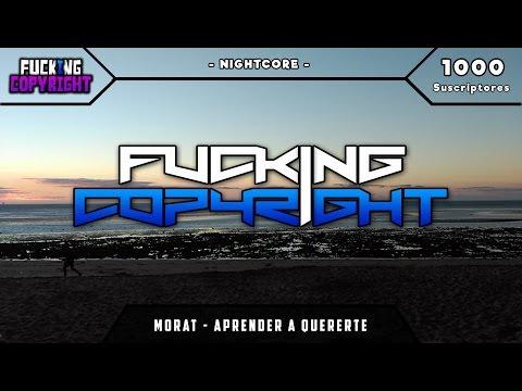 NightCore - Aprender A Quererte // FuckingCopyright™