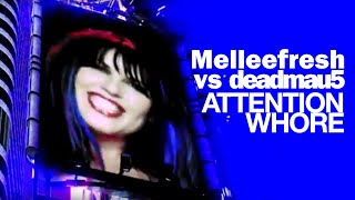 Melleefresh vs. deadmau5 - Attention Whore (OFFICIAL MUSIC VIDEO)