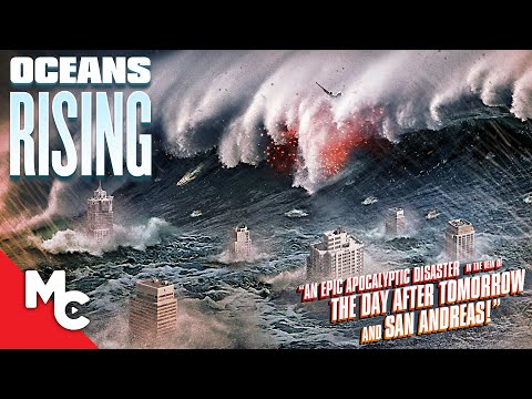 Oceans Rising | Full Action Disaster Movie