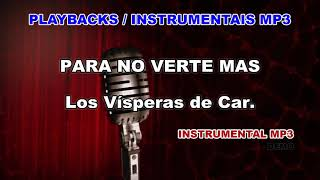 ♬ Playback / Instrumental Mp3 - PARA NO VERTE MAS - La Mosca Tsé tsé