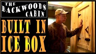Backwoods Cabin - Built In Icebox. Nature Refrigerator.