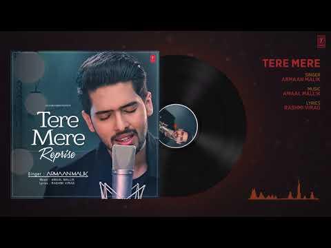 Tere Mere Song (Reprise) Audio | Feat. Armaan Malik | Amaal Mallik | Latest Hindi Songs 2017