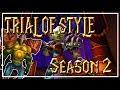 Trial of Style: SEASON 2│World of Warcraft Legion