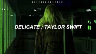 Taylor Swift - Delicate (Traducida al español)