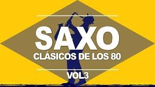 CLASICOS DE LOS 80's, Musica de Saxofon Instrumental los 80, Manu Lopez 80s Sax Hits, v ...