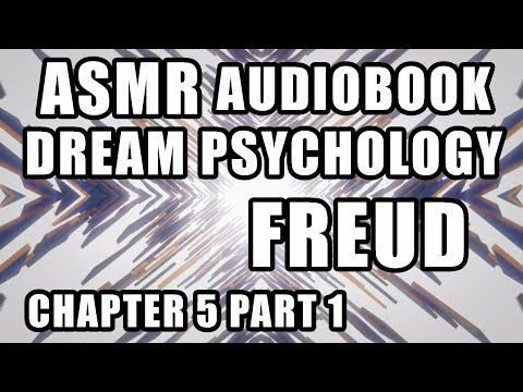 """Dream Psychology"" Freud audiobook male ASMR reading ""Dream Analysis"" Chapter 5 part 1"