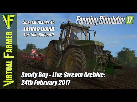 Farming Simulator 17 on Sandy Bay- Live Stream Archive: 24th February 2017