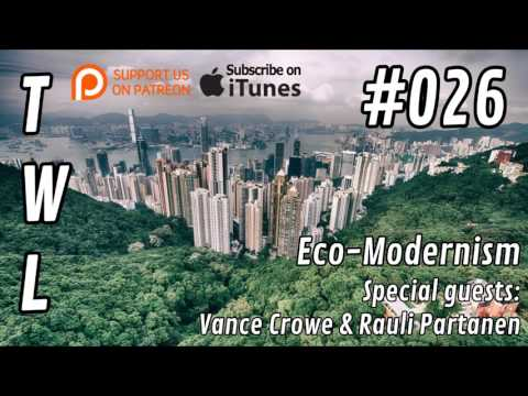 #026 - Eco Modernism with Vance Crowe & Rauli Partanen
