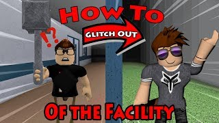 HOW TO GLITCH OUT OF THE FACILITY! -- ROBLOX Flee the Facility