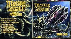 MASSIVE ASSAULT - Mortar (Full Album-2017)