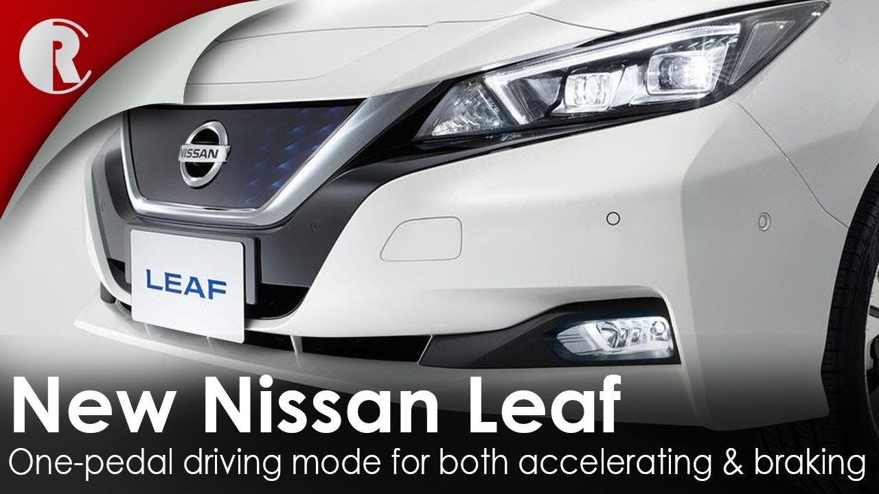 New Nissan Leaf Has One Pedal Driving Mode For Both Accelerating And Braking