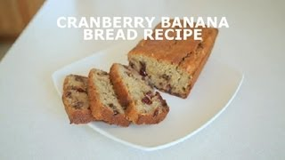 Cranberry Banana Bread Recipe : Banana Bread
