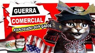 💰🔫 GUERRA COMERCIAL MEXICO VS EEUU EXPLICADO CON GATOS