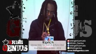 Kiprich - Money Mek Yuh Bad (Blak Ryno Diss) War Operations Riddim - December 2014