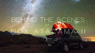 Behind the Scenes of Nox Atacama II