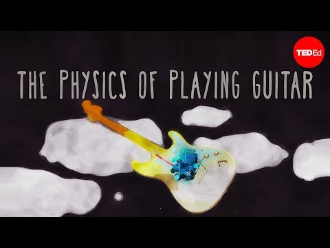 Video image: The physics of playing guitar - Oscar Fernando Perez